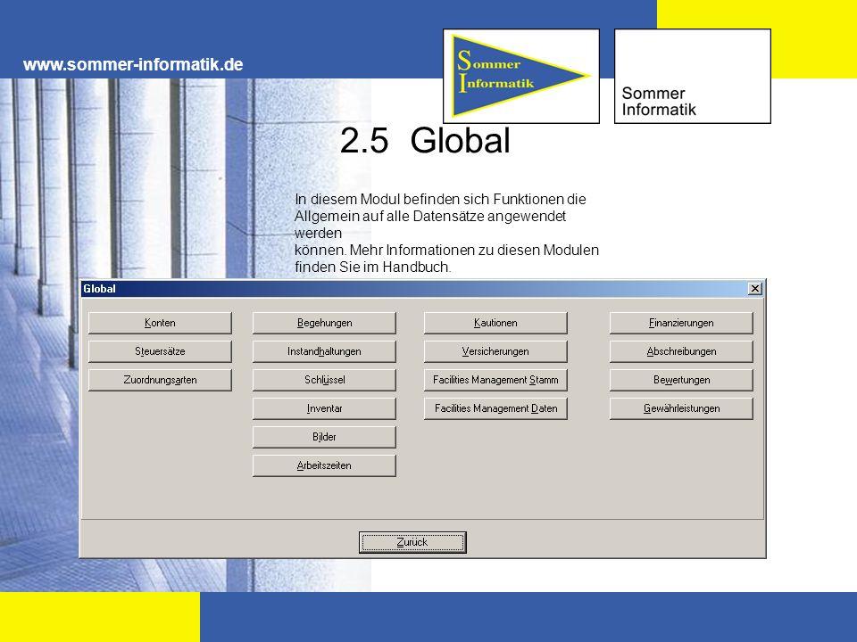 www.sommer-informatik.de 2.5 Global In diesem Modul befinden sich Funktionen die Allgemein auf alle Datensätze angewendet werden können. Mehr Informat
