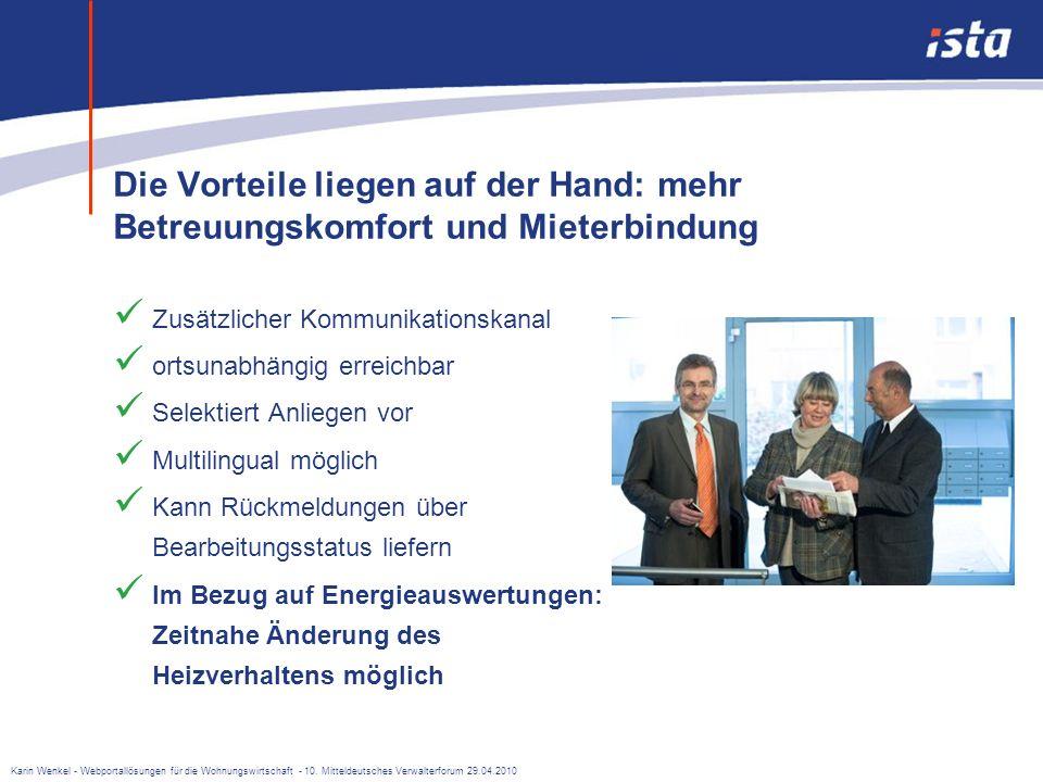 Karin Wenkel - Webportallösungen für die Wohnungswirtschaft - 10. Mitteldeutsches Verwalterforum 29.04.2010 Welche Informationen eignen sich zur Darst