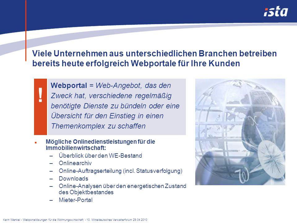 Karin Wenkel - Webportallösungen für die Wohnungswirtschaft - 10. Mitteldeutsches Verwalterforum 29.04.2010 Webportallösungen für die Wohnungswirtscha
