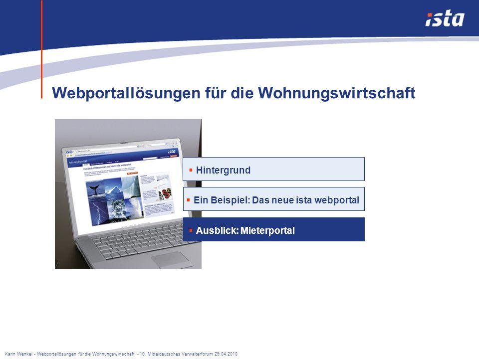 Karin Wenkel - Webportallösungen für die Wohnungswirtschaft - 10. Mitteldeutsches Verwalterforum 29.04.2010 Online Demo von www.ista-webportal.de ! Si