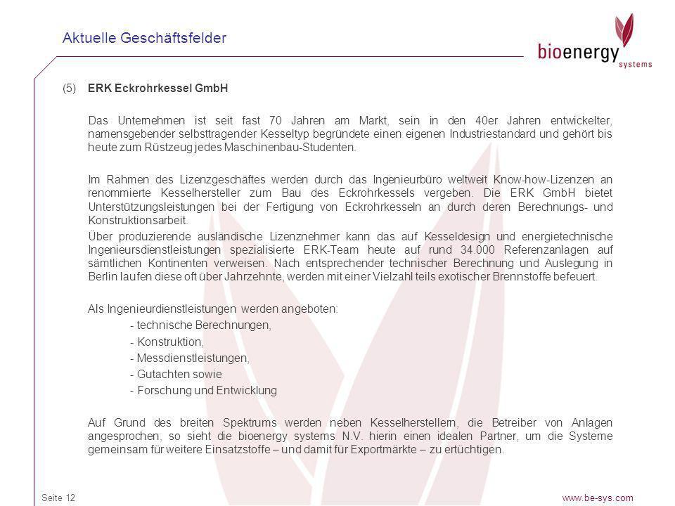 (5)ERK Eckrohrkessel GmbH Das Unternehmen ist seit fast 70 Jahren am Markt, sein in den 40er Jahren entwickelter, namensgebender selbsttragender Kesse
