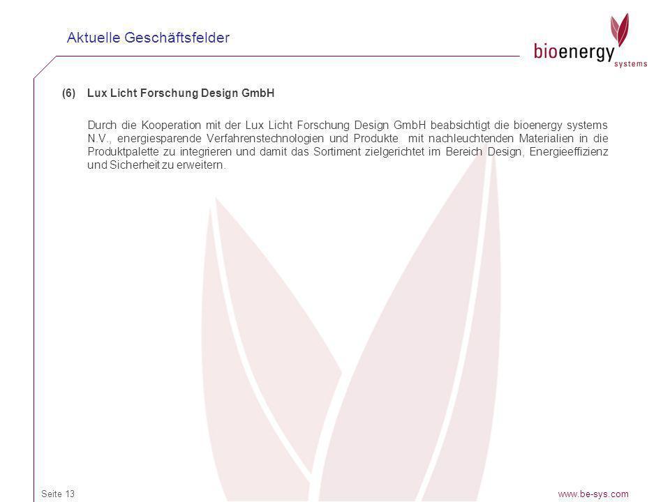 (6)Lux Licht Forschung Design GmbH Durch die Kooperation mit der Lux Licht Forschung Design GmbH beabsichtigt die bioenergy systems N.V., energiespare