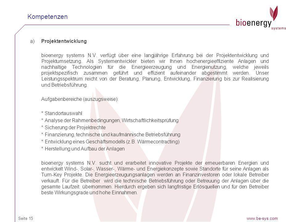 a)Projektentwicklung bioenergy systems N.V. verfügt über eine langjährige Erfahrung bei der Projektentwicklung und Projektumsetzung. Als Systementwick