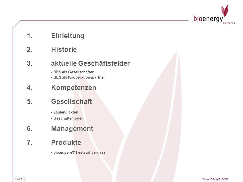 www.be-sys.comSeite 2 1.Einleitung 2.Historie 3.aktuelle Geschäftsfelder - BES als Gesellschafter - BES als Kooperationspartner 4.Kompetenzen 5.Gesell