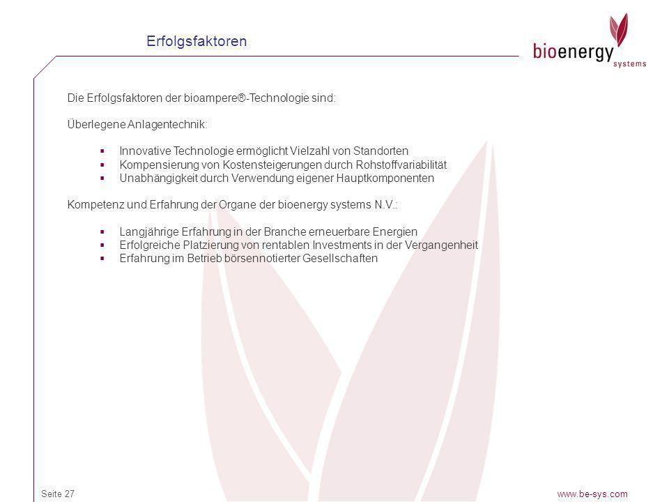 www.be-sys.comSeite 27 Erfolgsfaktoren Die Erfolgsfaktoren der bioampere®-Technologie sind: Überlegene Anlagentechnik: Innovative Technologie ermöglic