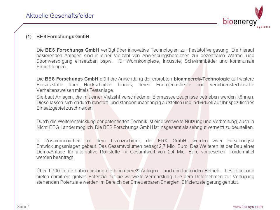 (1)BES Forschungs GmbH Die BES Forschungs GmbH verfügt über innovative Technologien zur Feststoffvergasung. Die hierauf basierenden Anlagen sind in ei