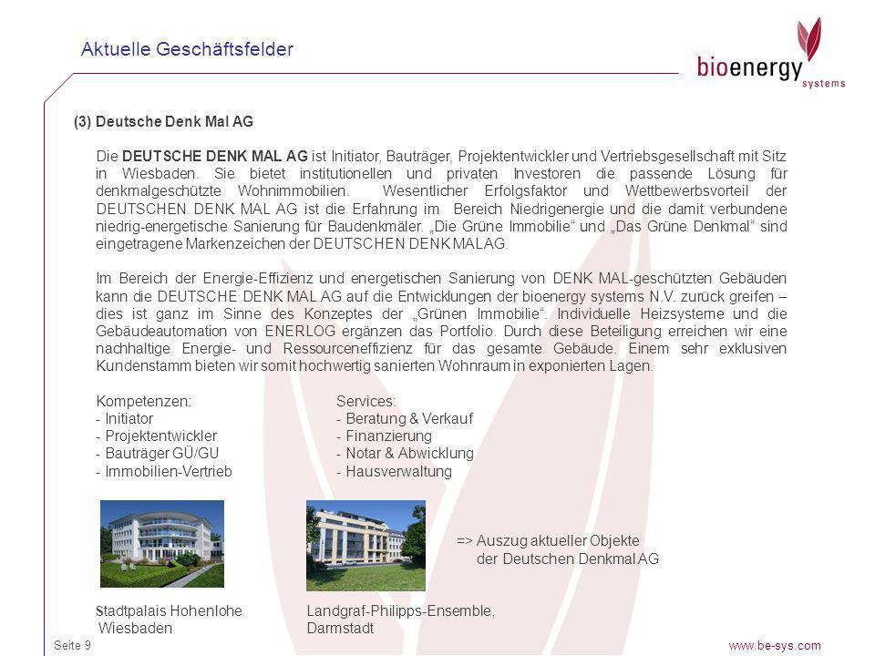 www.be-sys.comSeite 9 Aktuelle Geschäftsfelder (3)Deutsche Denk Mal AG Die DEUTSCHE DENK MAL AG ist Initiator, Bauträger, Projektentwickler und Vertri
