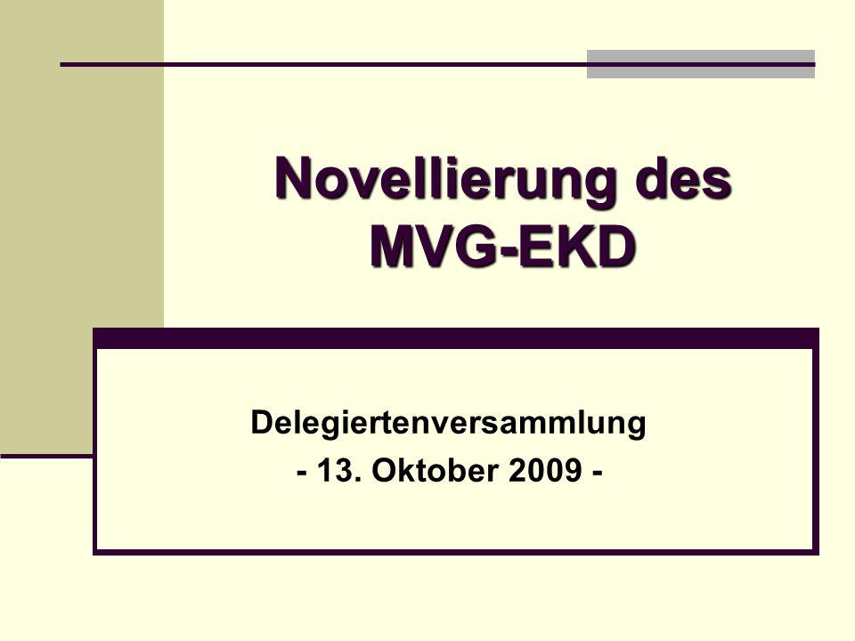 Novellierung des MVG-EKD Delegiertenversammlung - 13. Oktober 2009 -