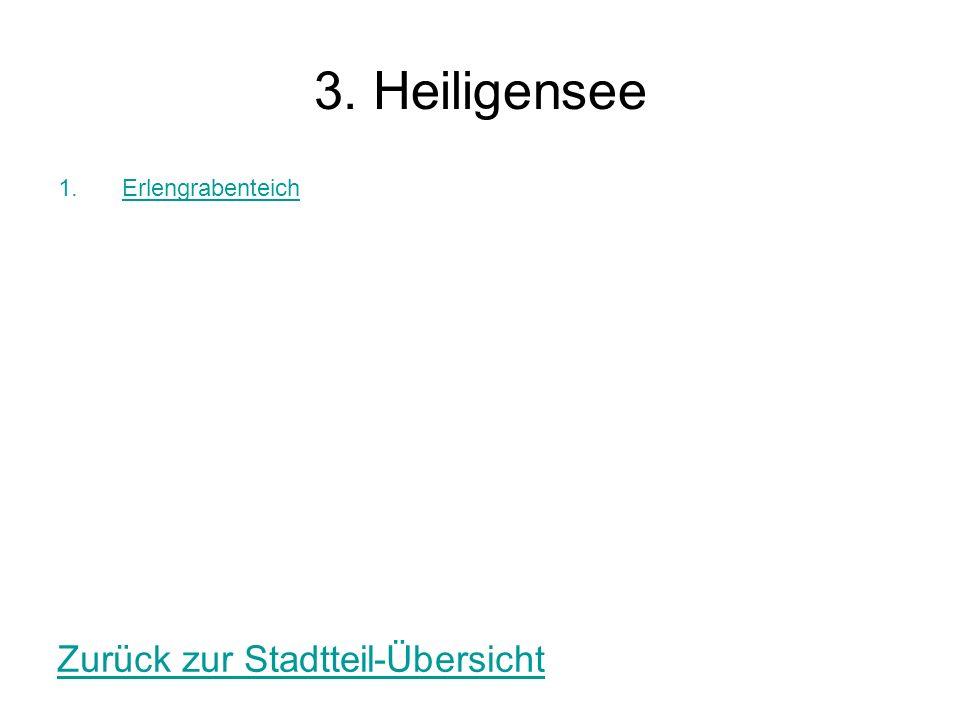 3. Heiligensee 1.ErlengrabenteichErlengrabenteich Zurück zur Stadtteil-Übersicht