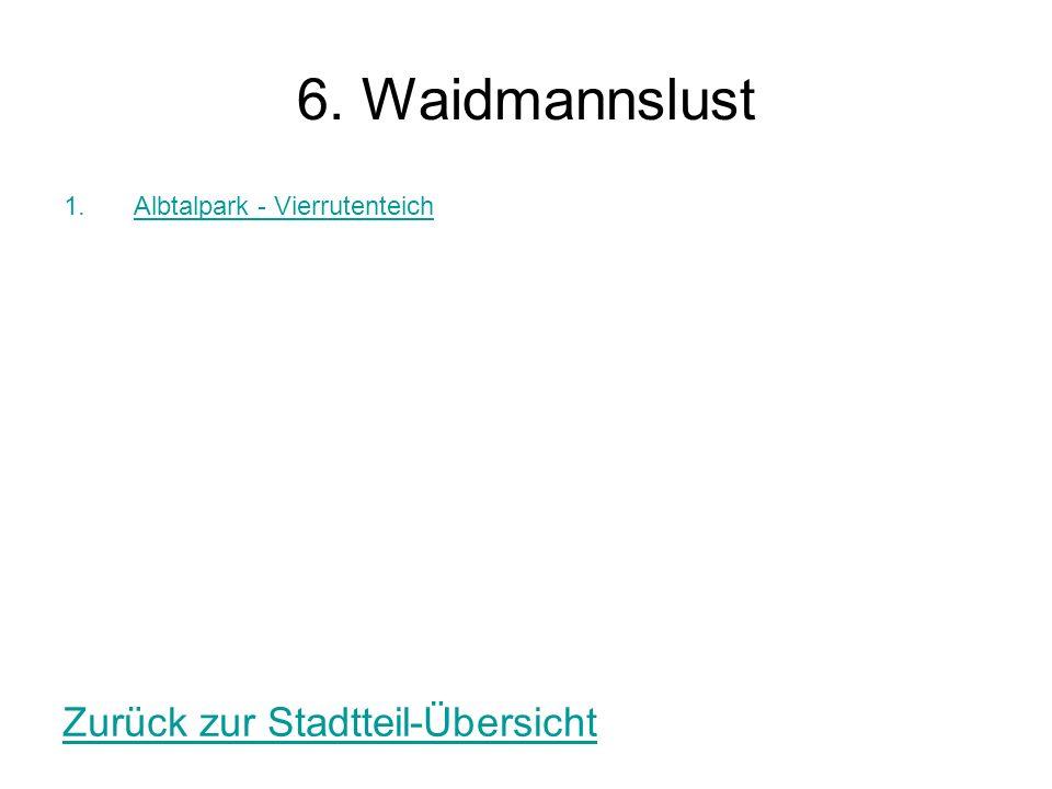 6. Waidmannslust 1.Albtalpark - VierrutenteichAlbtalpark - Vierrutenteich Zurück zur Stadtteil-Übersicht