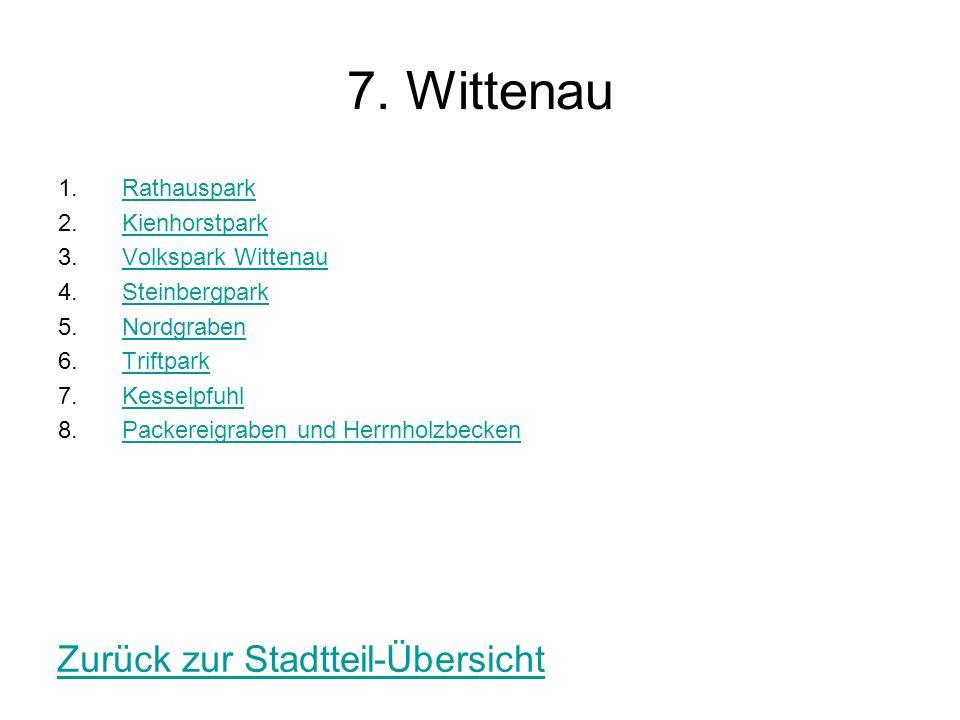 7. Wittenau 1.RathausparkRathauspark 2.KienhorstparkKienhorstpark 3.Volkspark WittenauVolkspark Wittenau 4.SteinbergparkSteinbergpark 5.NordgrabenNord