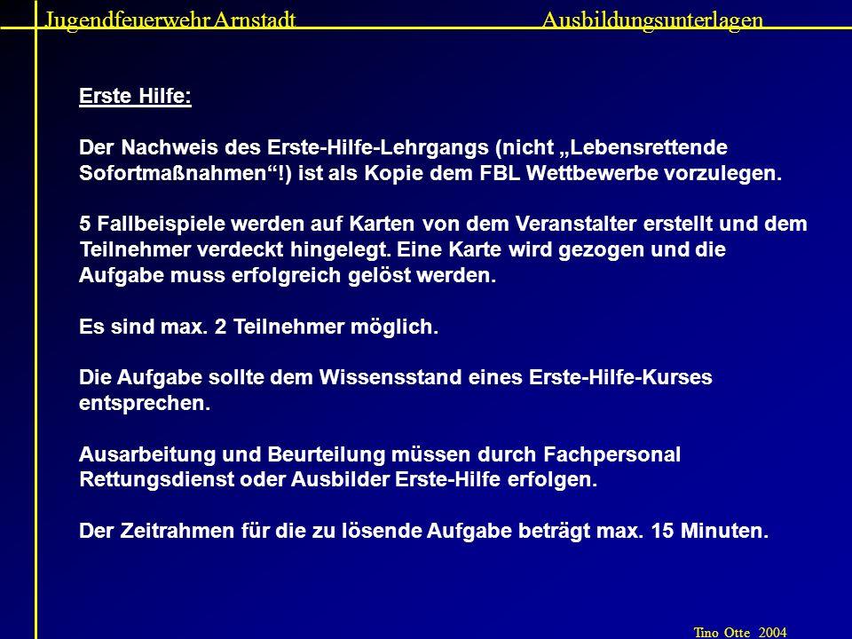 Jugendfeuerwehr Arnstadt Tino Otte 2004 Ausbildungsunterlagen Erste Hilfe: Der Nachweis des Erste-Hilfe-Lehrgangs (nicht Lebensrettende Sofortmaßnahme
