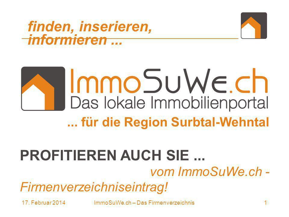 17. Februar 20141ImmoSuWe.ch – Das Firmenverzeichnis...