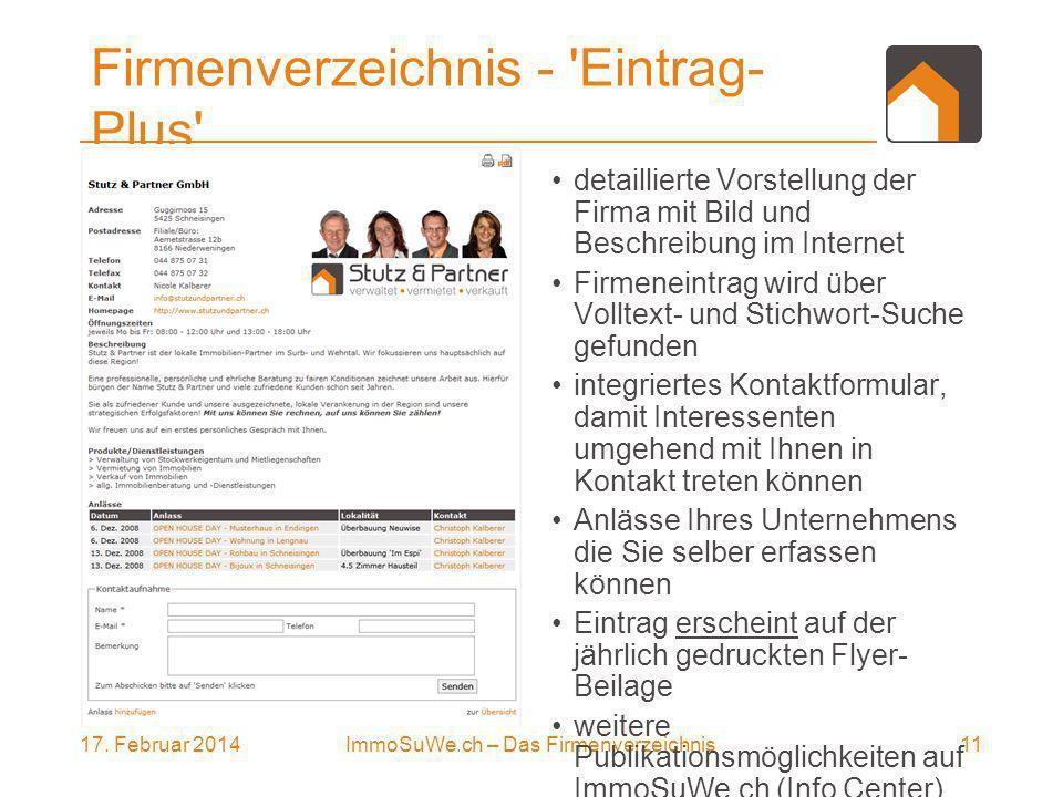 17. Februar 201411ImmoSuWe.ch – Das Firmenverzeichnis Firmenverzeichnis - 'Eintrag- Plus' detaillierte Vorstellung der Firma mit Bild und Beschreibung