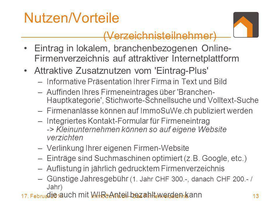17. Februar 201413ImmoSuWe.ch – Das Firmenverzeichnis Nutzen/Vorteile (Verzeichnisteilnehmer) Eintrag in lokalem, branchenbezogenen Online- Firmenverz
