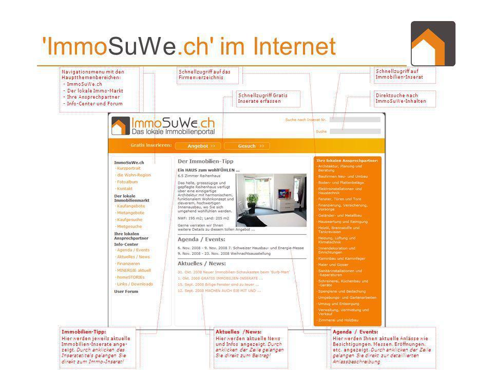 17. Februar 20144ImmoSuWe.ch – Das Firmenverzeichnis 'ImmoSuWe.ch' im Internet Direktsuche nach ImmoSuWe-Inhalten Navigationsmenu mit den Hauptthemenb