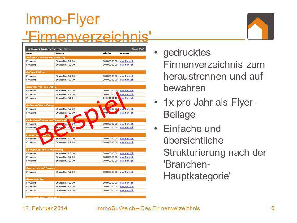17. Februar 20146ImmoSuWe.ch – Das Firmenverzeichnis Immo-Flyer 'Firmenverzeichnis' gedrucktes Firmenverzeichnis zum heraustrennen und auf- bewahren 1