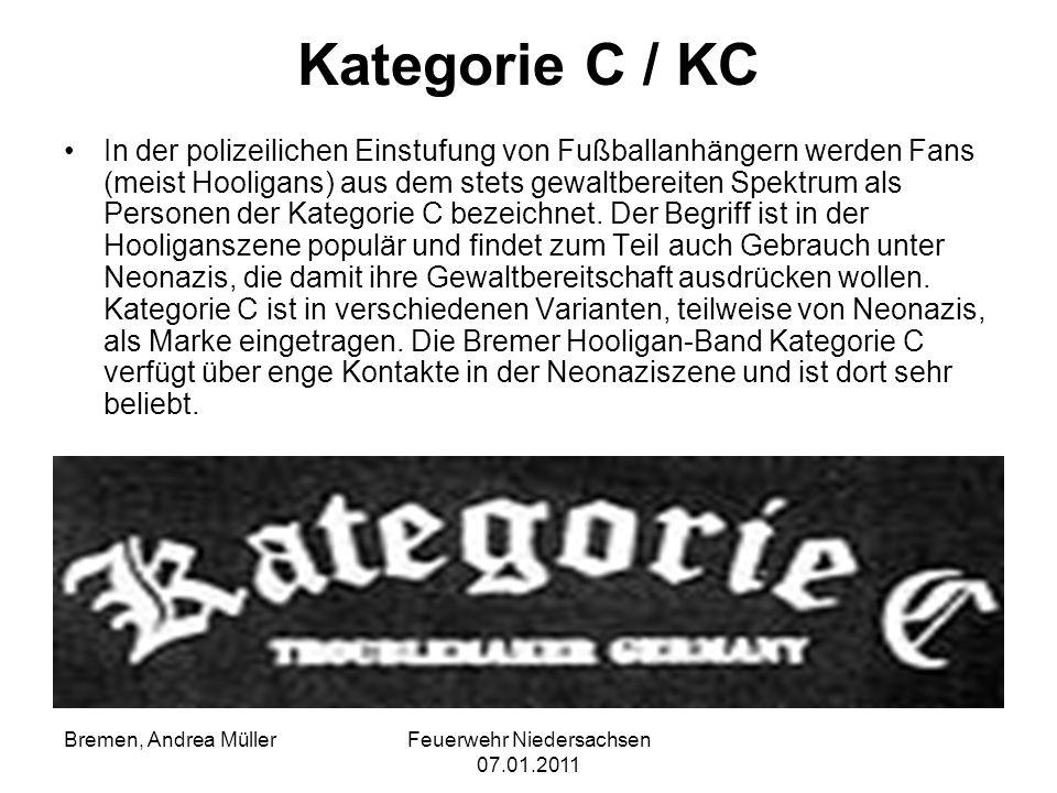 Feuerwehr Niedersachsen 07.01.2011 Bremen, Andrea Müller Kategorie C / KC In der polizeilichen Einstufung von Fußballanhängern werden Fans (meist Hool