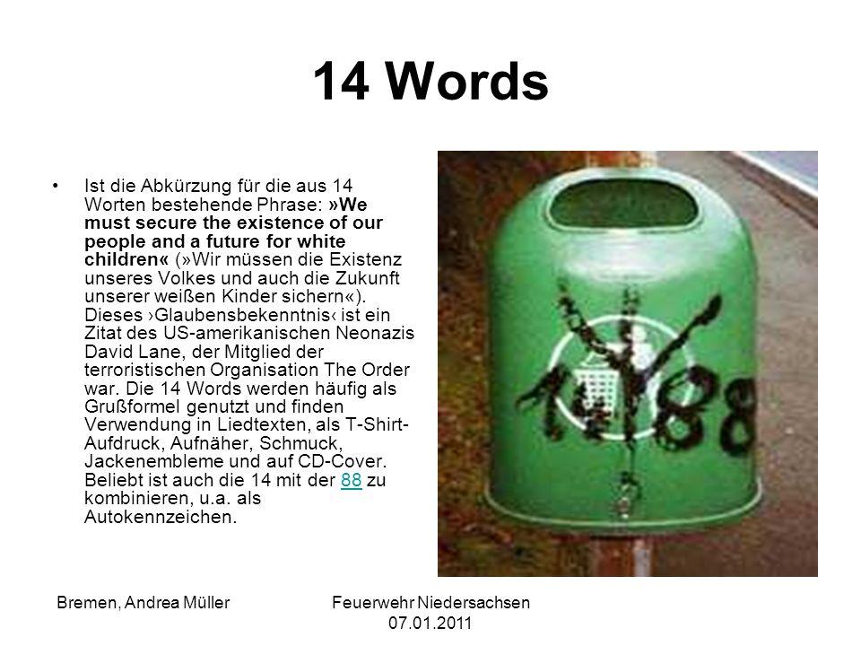 Feuerwehr Niedersachsen 07.01.2011 Bremen, Andrea Müller 14 Words Ist die Abkürzung für die aus 14 Worten bestehende Phrase: »We must secure the exist