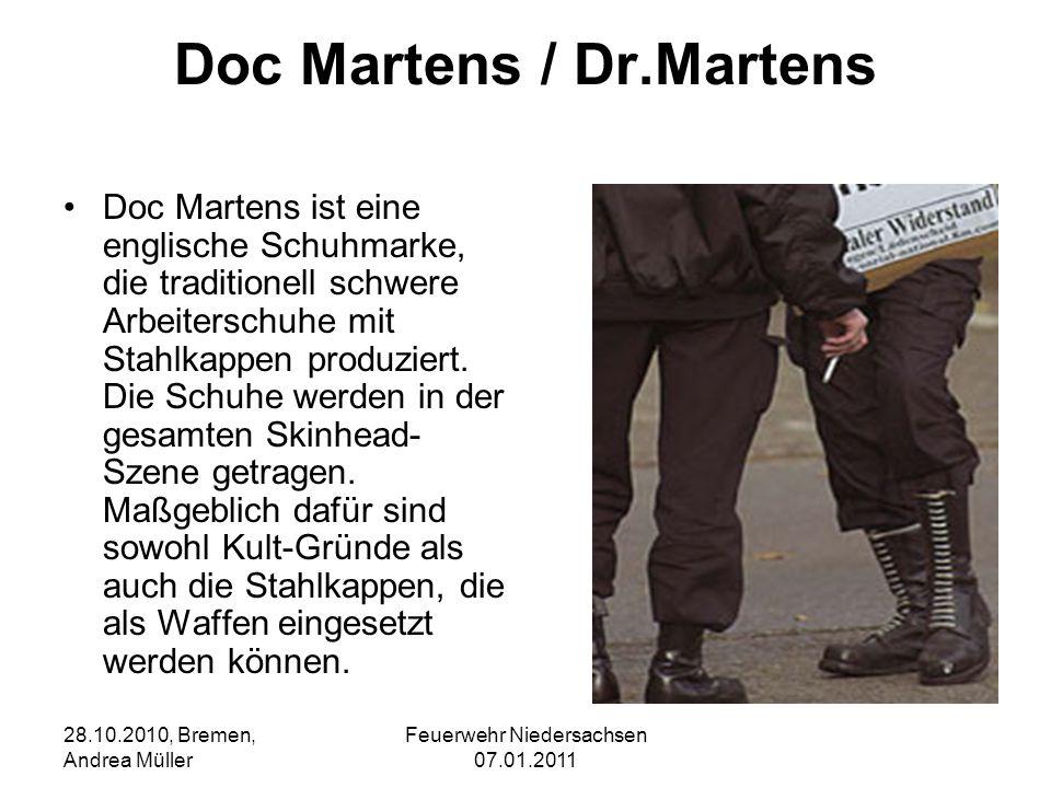 Feuerwehr Niedersachsen 07.01.2011 28.10.2010, Bremen, Andrea Müller Doc Martens / Dr.Martens Doc Martens ist eine englische Schuhmarke, die tradition