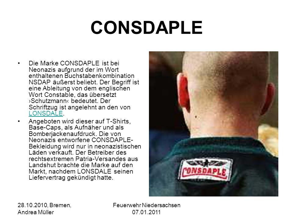 Feuerwehr Niedersachsen 07.01.2011 28.10.2010, Bremen, Andrea Müller CONSDAPLE Die Marke CONSDAPLE ist bei Neonazis aufgrund der im Wort enthaltenen B