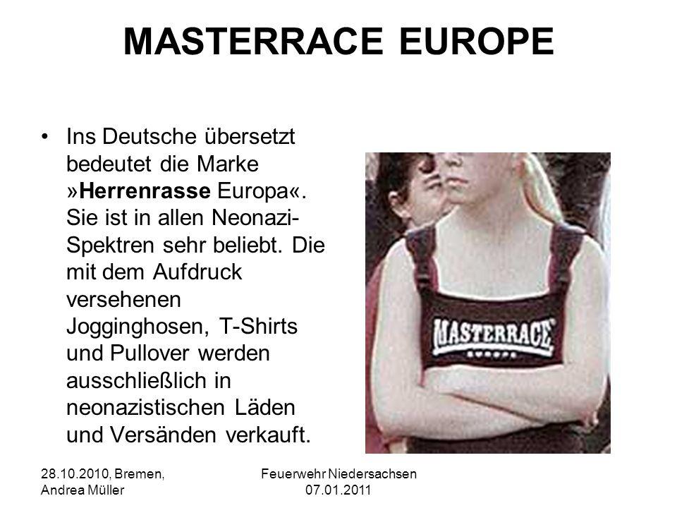 Feuerwehr Niedersachsen 07.01.2011 28.10.2010, Bremen, Andrea Müller MASTERRACE EUROPE Ins Deutsche übersetzt bedeutet die Marke »Herrenrasse Europa«.