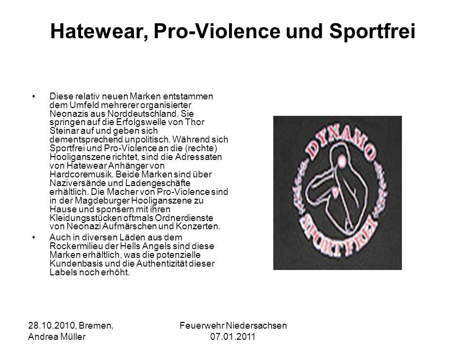Feuerwehr Niedersachsen 07.01.2011 28.10.2010, Bremen, Andrea Müller Hatewear, Pro-Violence und Sportfrei Diese relativ neuen Marken entstammen dem Um