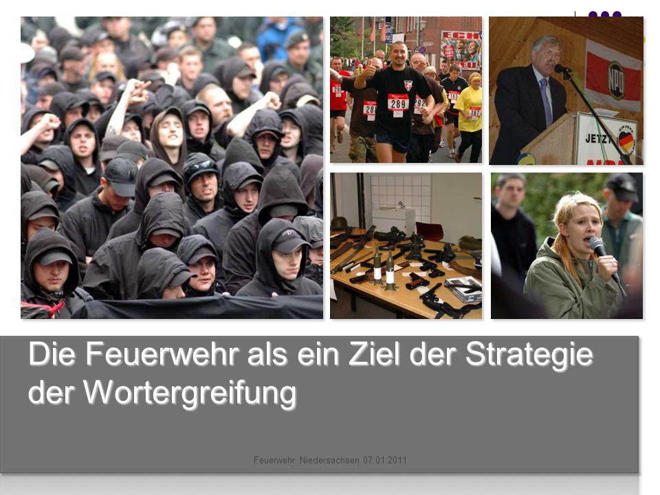 Feuerwehr Niedersachsen 07.01.2011 Die Feuerwehr als ein Ziel der Strategie der Wortergreifung