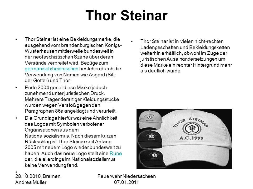 Feuerwehr Niedersachsen 07.01.2011 28.10.2010, Bremen, Andrea Müller Thor Steinar Thor Steinar ist eine Bekleidungsmarke, die ausgehend vom brandenbur