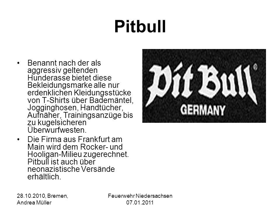 Feuerwehr Niedersachsen 07.01.2011 28.10.2010, Bremen, Andrea Müller Pitbull Benannt nach der als aggressiv geltenden Hunderasse bietet diese Bekleidu