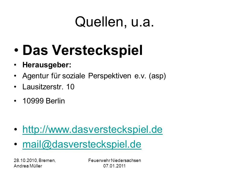 Feuerwehr Niedersachsen 07.01.2011 28.10.2010, Bremen, Andrea Müller Quellen, u.a. Das Versteckspiel Herausgeber: Agentur für soziale Perspektiven e.v