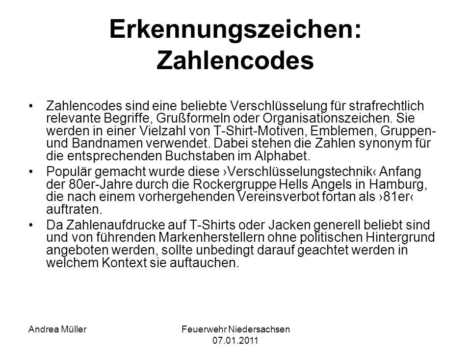 Feuerwehr Niedersachsen 07.01.2011 Andrea Müller Erkennungszeichen: Zahlencodes Zahlencodes sind eine beliebte Verschlüsselung für strafrechtlich rele