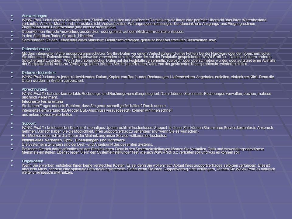 Auswertungen Auswertungen WaWi-Profi 3.x hat diverse Auswertungen (Statistiken, in Listen und grafischer Darstellung) die Ihnen eine perfekte Übersich