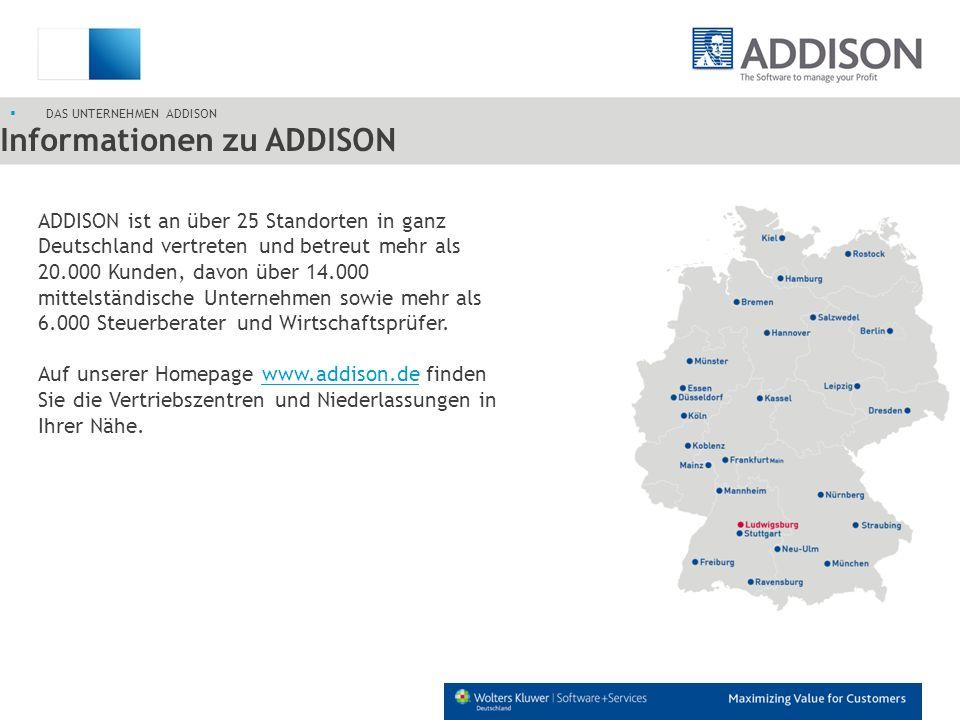 Informationen zu ADDISON DAS UNTERNEHMEN ADDISON ADDISON ist an über 25 Standorten in ganz Deutschland vertreten und betreut mehr als 20.000 Kunden, d