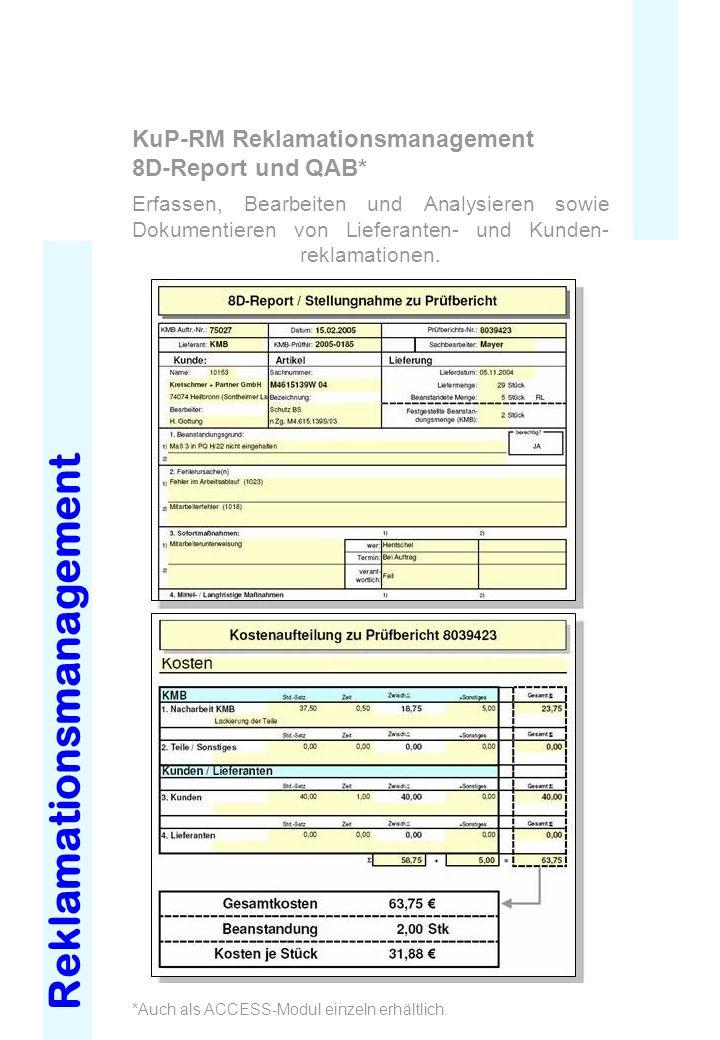 Reklamationsmanagement KuP-RM Reklamationsmanagement 8D-Report und QAB* Erfassen, Bearbeiten und Analysieren sowie Dokumentieren von Lieferanten- und