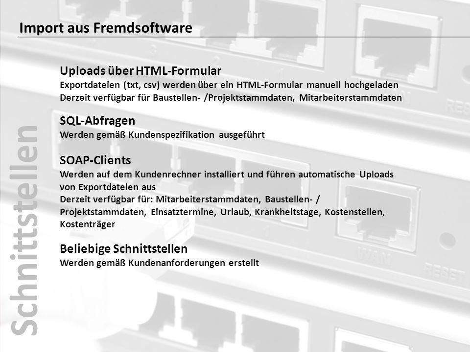 Import aus Fremdsoftware SOAP-Clients Werden auf dem Kundenrechner installiert und führen automatische Uploads von Exportdateien aus Derzeit verfügbar