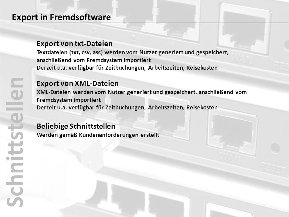 Export in Fremdsoftware Export von txt-Dateien Textdateien (txt, csv, asc) werden vom Nutzer generiert und gespeichert, anschließend vom Fremdsystem i