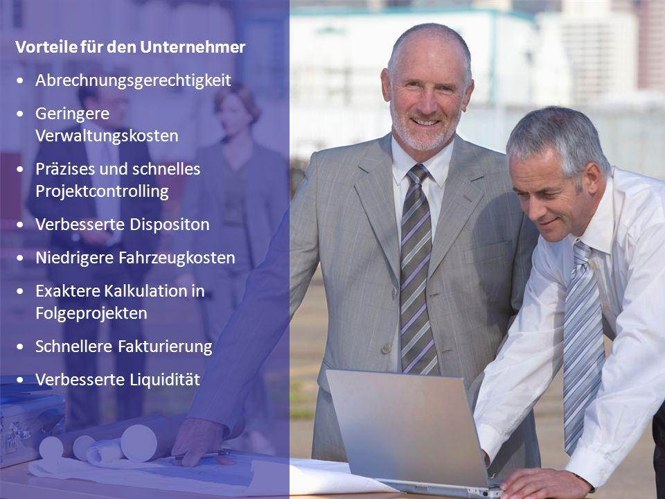 Vorteile für den Unternehmer Abrechnungsgerechtigkeit Geringere Verwaltungskosten Präzises und schnelles Projektcontrolling Verbesserte Dispositon Nie