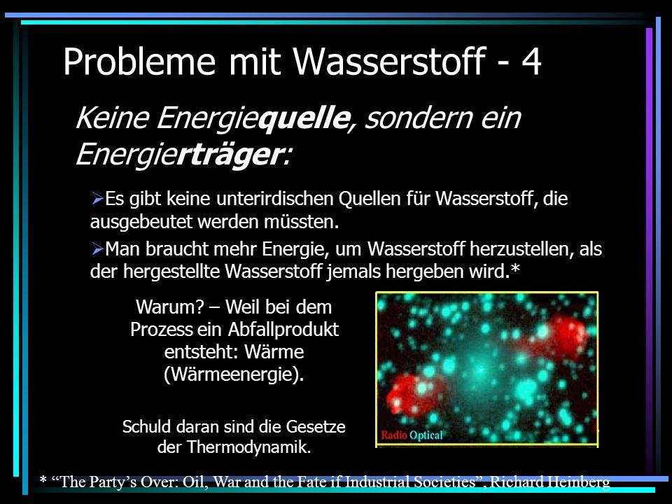 Probleme mit Wasserstoff - 4 Es gibt keine unterirdischen Quellen für Wasserstoff, die ausgebeutet werden müssten. Man braucht mehr Energie, um Wasser