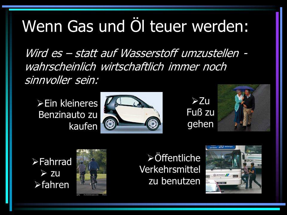 Wenn Gas und Öl teuer werden: Wird es – statt auf Wasserstoff umzustellen - wahrscheinlich wirtschaftlich immer noch sinnvoller sein: Ein kleineres Be