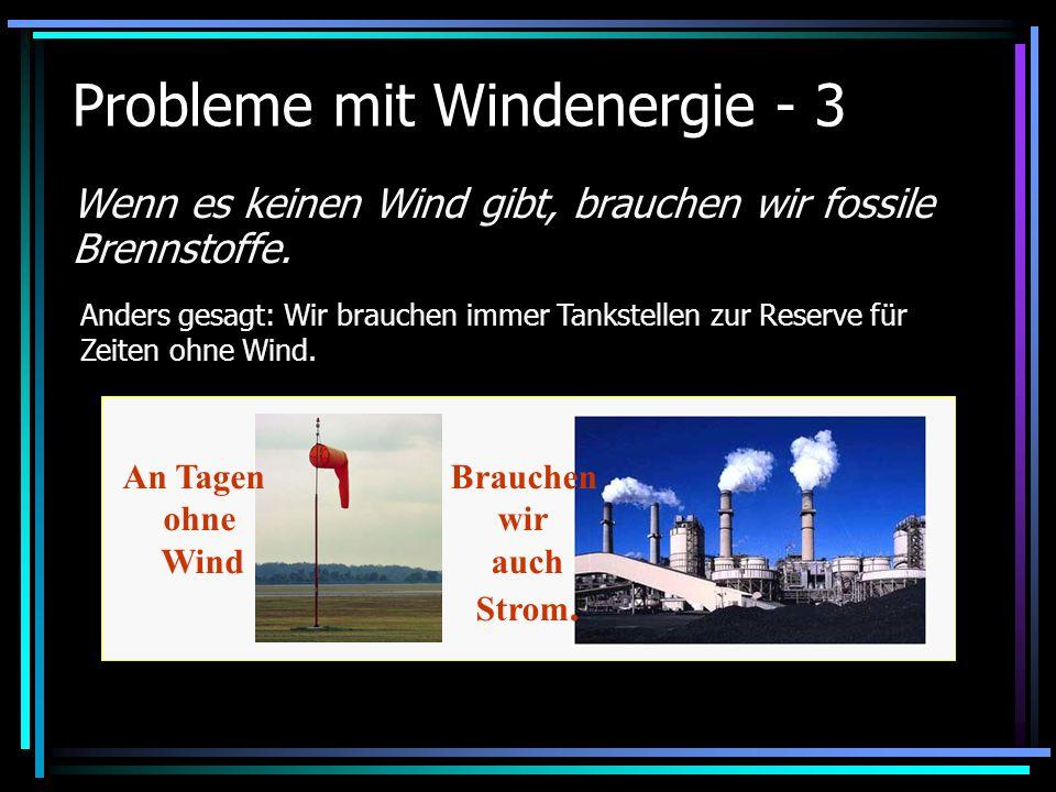 Probleme mit Windenergie - 3 Wenn es keinen Wind gibt, brauchen wir fossile Brennstoffe. Anders gesagt: Wir brauchen immer Tankstellen zur Reserve für