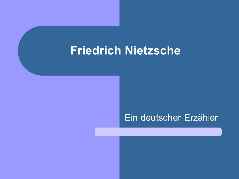 Friedrich Nietzsche Ein deutscher Erzähler