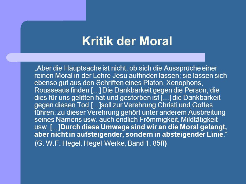 Kritik der Moral Grundeinsicht: sowohl Kant als Hegel, als Schopenhauer – sowohl die skeptisch -epochistische Haltung, als die historisierende, als die pessimistische – sind moralischen Ursprungs.