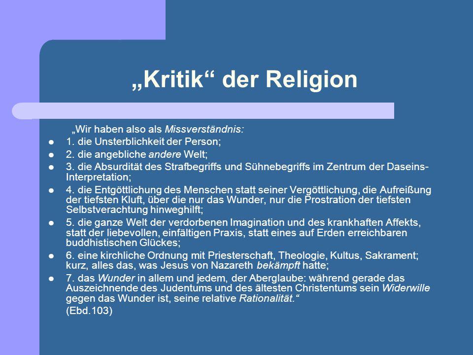 Nietzsche und Religion Die Metaphysik, die Moral, die Religion, die Wissenschaft – sie werden in diesem Buche nur als verschiedne Formen der Lüge in B