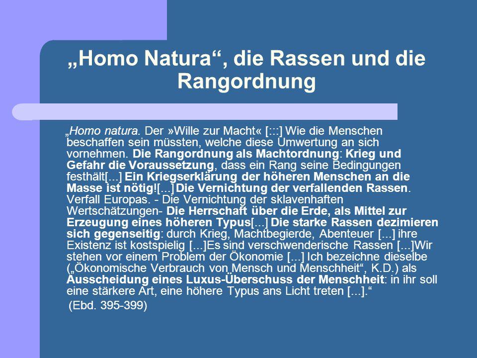 Die nötigen Erneuerungen nach Nietzsche An Stelle der moralischen Werte lauter naturalistische Werte, Vernatürlichung der Moral. An Stelle der Soziolo
