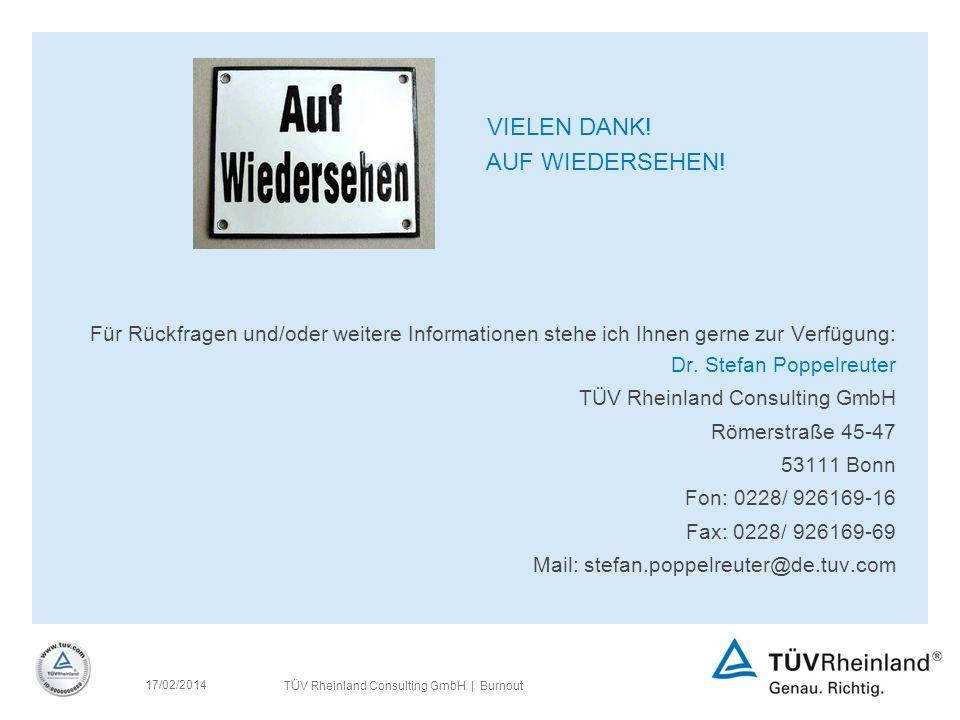 17/02/2014 TÜV Rheinland Consulting GmbH | Burnout VIELEN DANK.