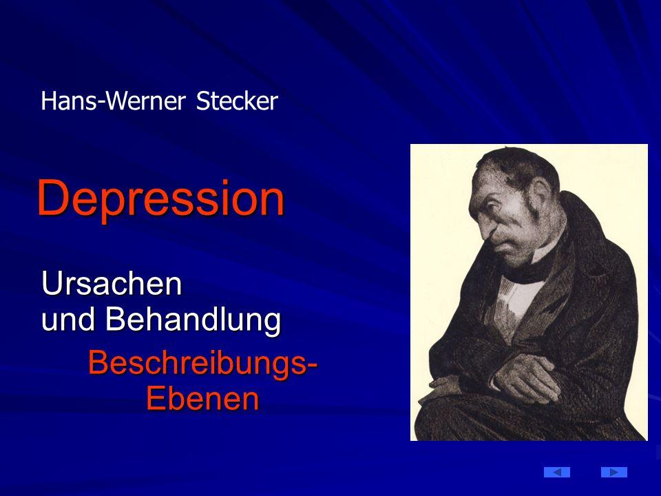 Depression Ursachen und Behandlung Beschreibungs- Ebenen Hans-Werner Stecker