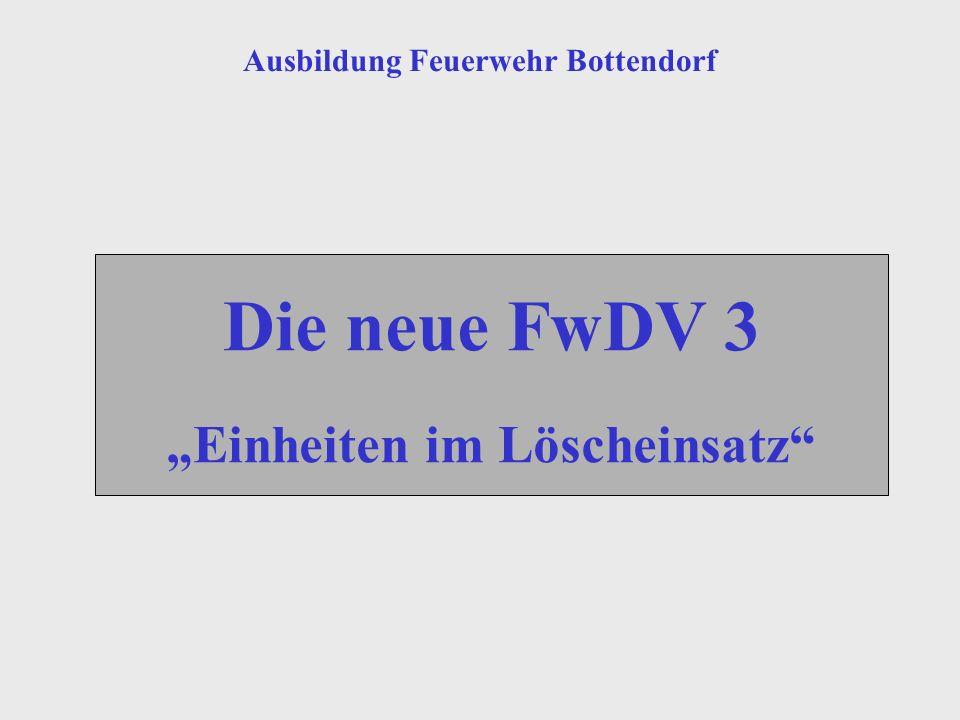 Die neue FwDV 3 Einheiten im Löscheinsatz Ausbildung Feuerwehr Bottendorf
