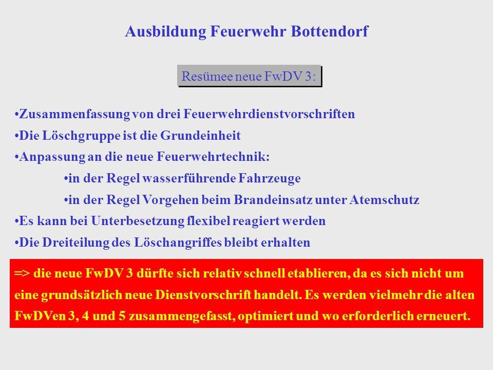 Resümee neue FwDV 3: Zusammenfassung von drei Feuerwehrdienstvorschriften Die Löschgruppe ist die Grundeinheit Anpassung an die neue Feuerwehrtechnik: