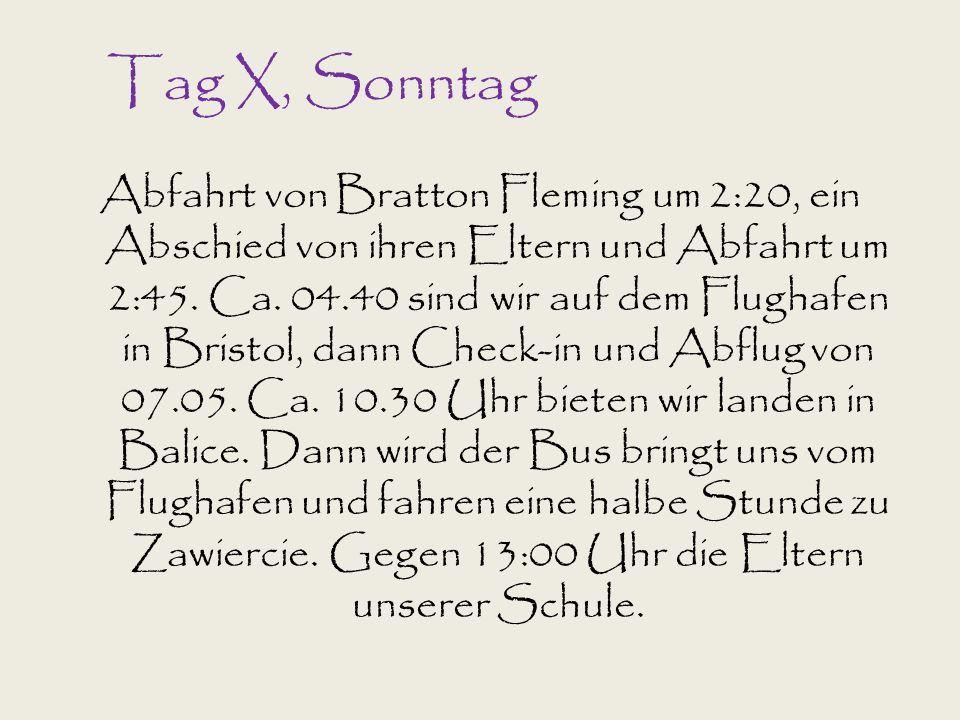 Tag X, Sonntag Abfahrt von Bratton Fleming um 2:20, ein Abschied von ihren Eltern und Abfahrt um 2:45.